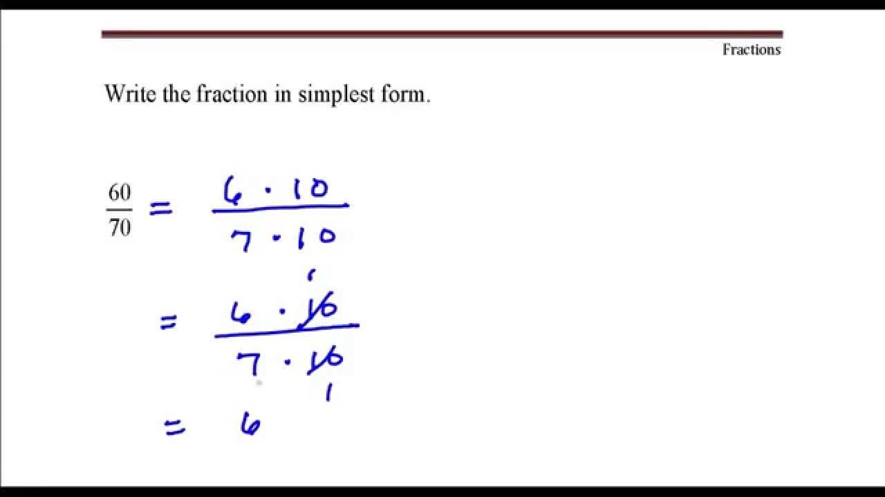 what is simplest form  Write the fraction in simplest form. 60 divided by 70 ..