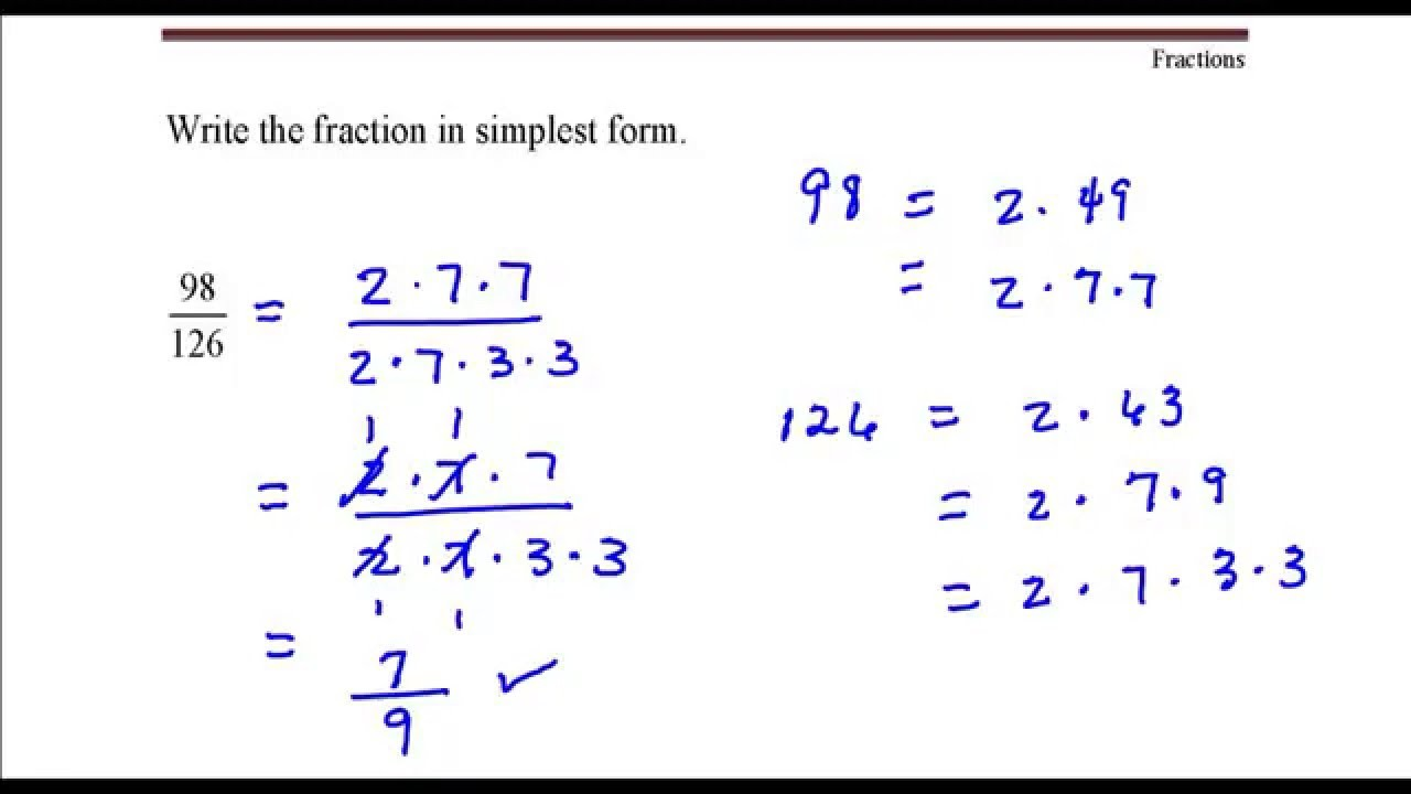 what is simplest form  Write the fraction in simplest form. 98 divided by 126 ..
