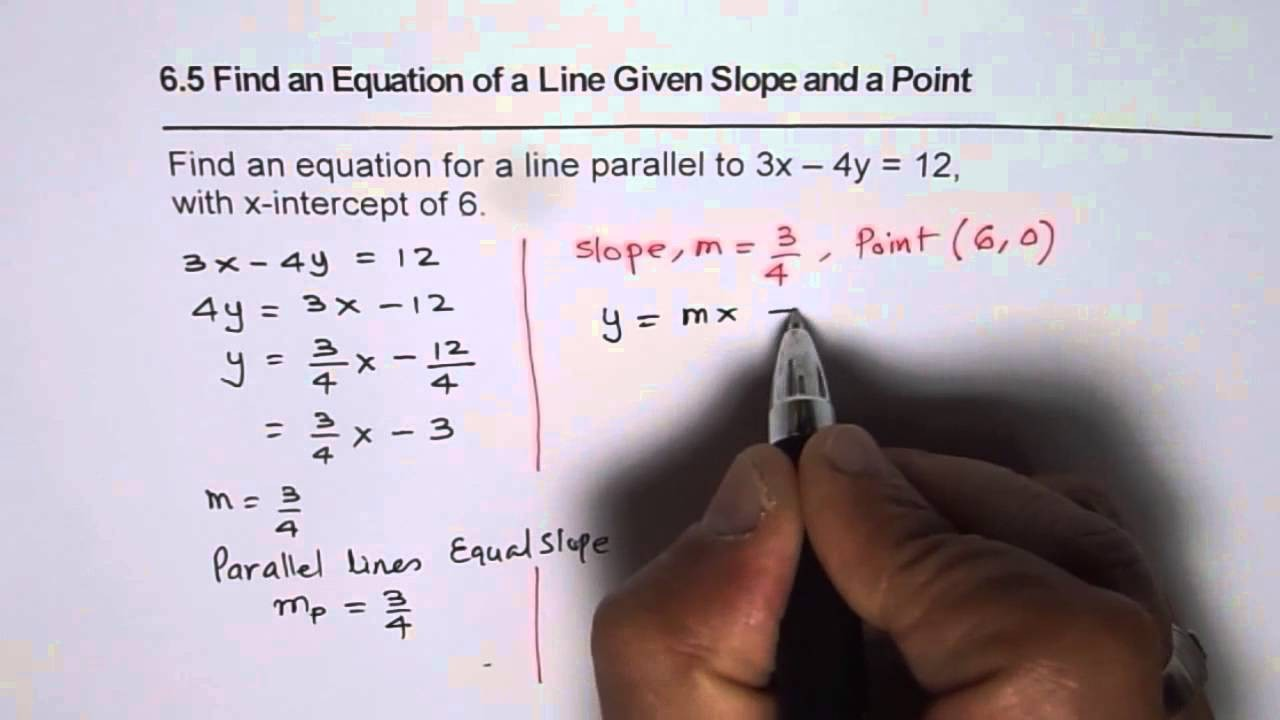 point slope form x intercept  Find Equation of Line Parallel to Given Line With X ..